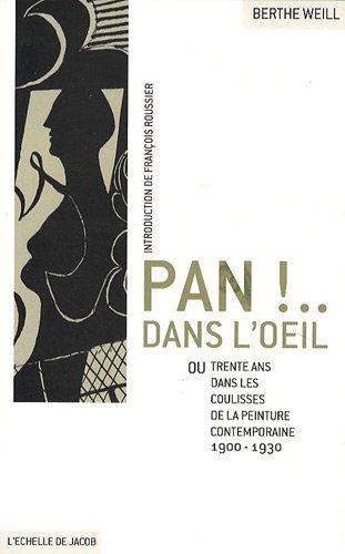 9782913224834: Pan ! dans l'oeil !... : Ou trente ans dans les coulisses de la peinture contemporaine 1900-1930