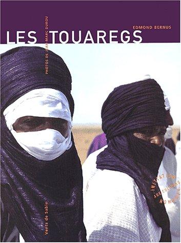 TOUAREGS (LES) : INITIATION AUX CULTURES NOMADES N.É.: BERNUS EDMOND