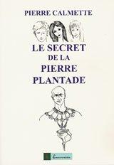 9782913262065: Le Secret de la Pierre Plantade