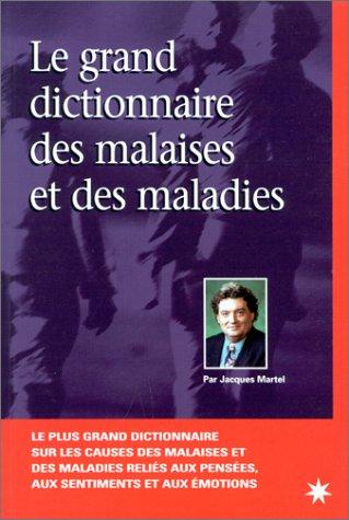 9782913281158: Le grand dictionnaire des malaises et maladies