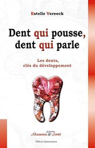 9782913281257: Dent qui pousse. dent qui parle