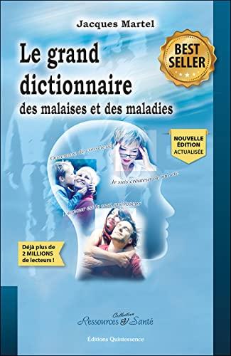 Le grand dictionnaire des malaises et des maladies (9782913281776) by Jacques Martel