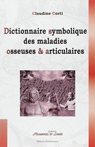 9782913281851: Dictionnaire symbolique maladies osseuses & articulaires