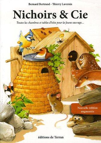9782913288522: Nichoirs et compagnie : Toutes les chambres et tables d'hôte pour la faune sauvage...