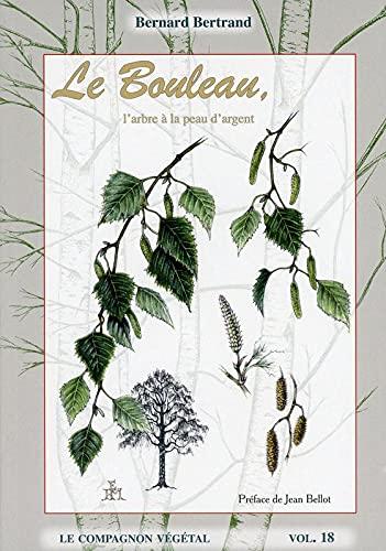9782913288713: Le Bouleau, l'arbre à la peau d'argent - Vol. 18 (Le compagnon végétal) (French Edition)