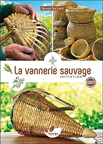 VANNERIE SAUVAGE -LA- INITIATION: BERTRAND B -NED-
