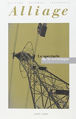 9782913312104: Alliage n 50-51. le spectacle de la technique (French Edition)