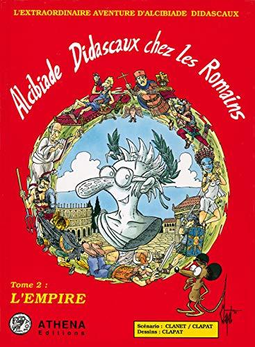 9782913314177: Alcibiade Didascaux chez les Romains - Tome 2 : L'Empire