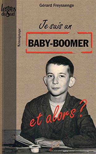 9782913319707: Je Suis un Baby-Boomer , et Alors ? (French Edition)