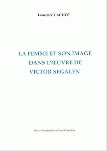 9782913322493: La femme et son image dans l'oeuvre de Victor Segalen