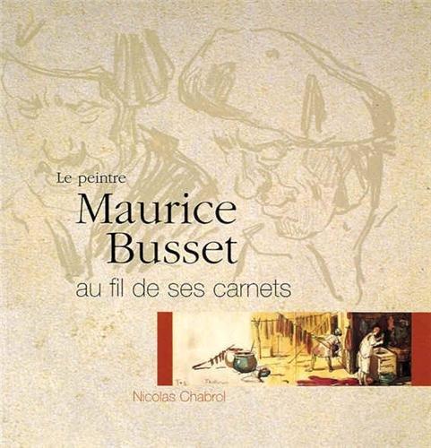 Le peintre Maurice Busset au fil de