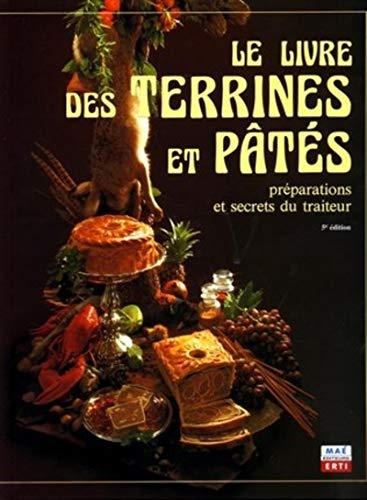 9782913338081: Le livre des terrines et pâtés : Préparation et secrets du traiteur