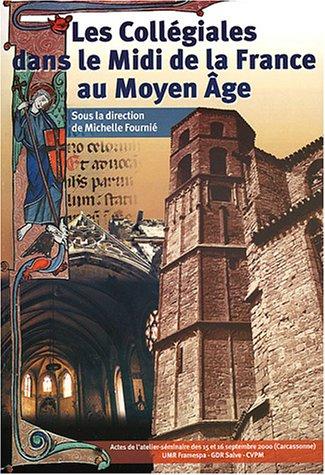 9782913360013: Les Coll�giales dans le Midi de la France au Moyen Age