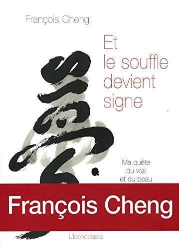 9782913366022: Et le souffle devient signe : Ma quête du vrai et du beau par la calligraphie