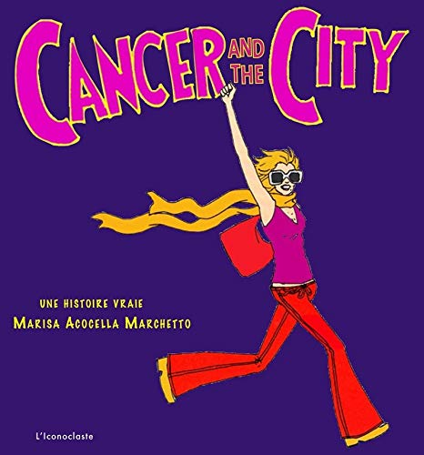 CANCER AND THE CITY: MARCHETTO MARISA ACOCELLA