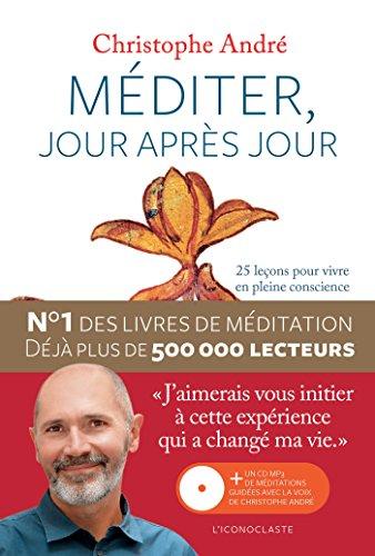 MÉDITER JOUR APRÈS JOUR + CD: ANDR� CHRISTOPHE