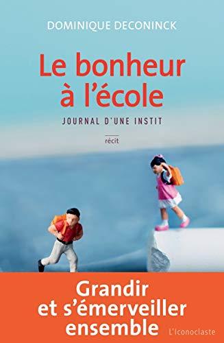 BONHEUR À L'ÉCOLE (LE): DECONINCK DOMINIQUE
