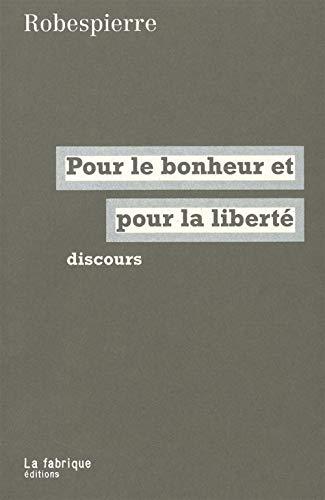Pour le bonheur et pour la liberté: Robespierre