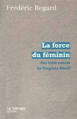 9782913372238: La force du féminin. Sur trois essais de Virginia Woolf