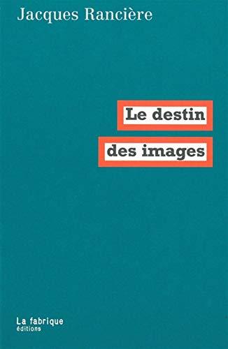 Destin des images (Le): Rancière, Jacques