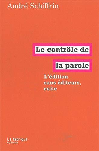 9782913372351: Le Contrôle de la parole: L'édition sans éditeurs, suite