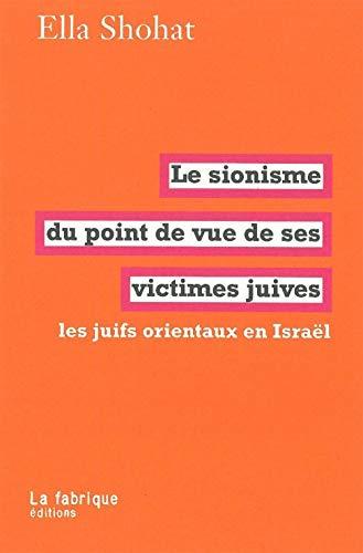 Sionisme du point de vue de ses victimes juives: Shohat, Ella
