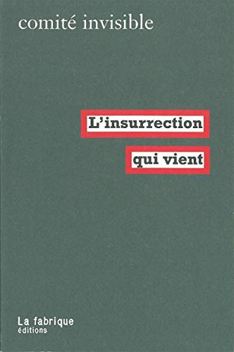 INSURRECTION QUI VIENT -L-: COMITE INVISIBLE
