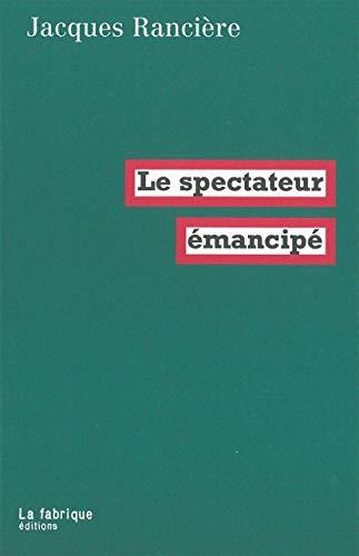 le spectateur émancipé: Jacques Rancià re