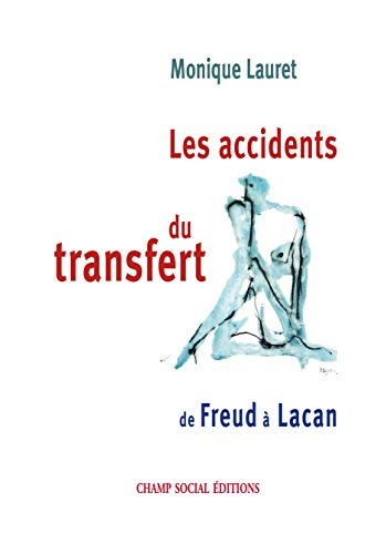 9782913376809: Les Accidents du transfert: De Freud � Lacan