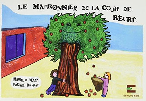 9782913393561: Le marronnier de la cour de récré