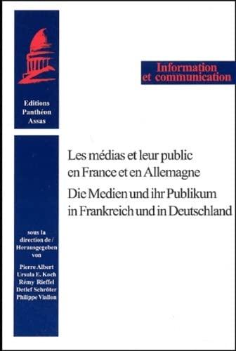 9782913397149: Les m�dias et leur public en France et en Allemagne : Die Medien und ihr Publikum in Frankreich und in Deutschland (Information et communication)