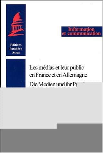 9782913397149: Les médias et leur public en France et en Allemagne : Die Medien und ihr Publikum in Frankreich und in Deutschland
