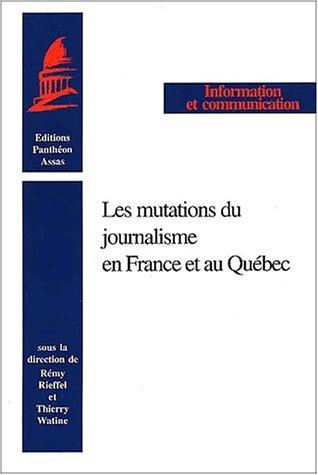 9782913397187: Les mutations du journalisme en France et au Qu�bec