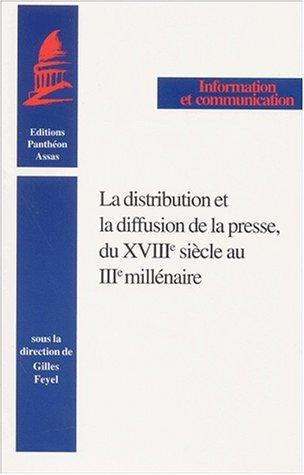 9782913397194: La distribution et la diffusion de la presse, du XVIII�me si�cle au III�me mill�naire