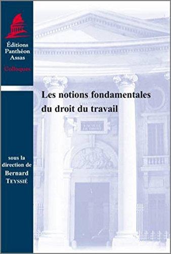 Les notions fondamentales du droit du travail (French Edition): Collectif
