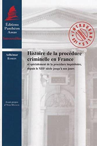 9782913397910: Histoire de la procédure criminelle en France et spécialement de la procédure inquisitoire, depuis le XIIIe siècle jusqu'à nos jours