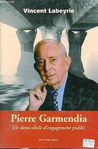 9782913406070: Pierre Garmendia : Un demi-siècle d'engagement public