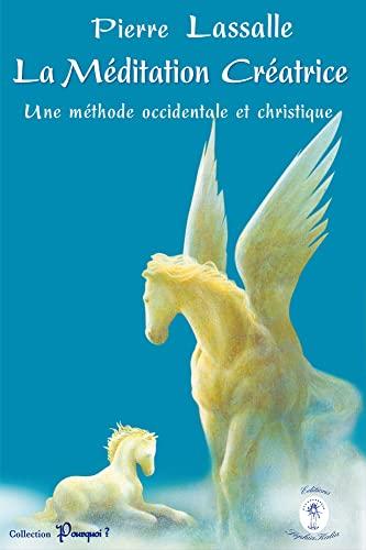 9782913415249: La Méditation créatrice : Une méthode occidentale et christique