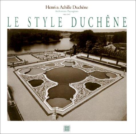 9782913440005: Le style Duchêne: Henri & Achille Duchêne, architectes paysagistes, 1841-1947 (French Edition)