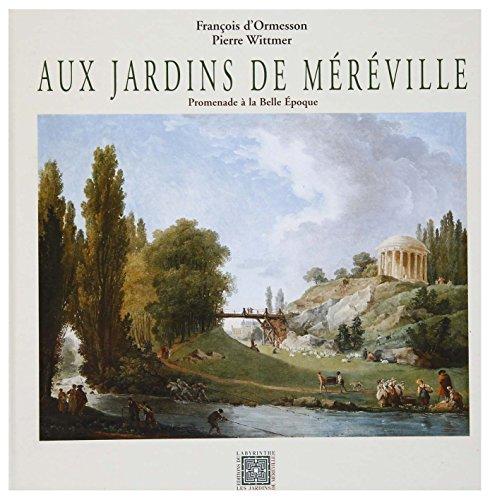 9782913440012: Aux jardins de Méréville: Une promenade aux jardins de Méréville pittoresque sous la IIIe République, 1895-1905 (French Edition)