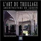 9782913440166: L'Art du treillage : Architecture de jardin