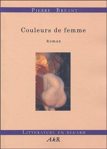 COULEURS DE FEMME: BREANT, PIERRE