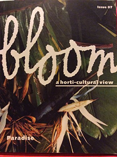 9782913464162: Bloom: A Horti-cultural View (Paradise, issue 07)