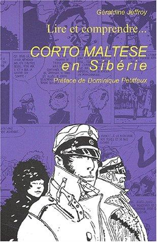 9782913490154: Lire et comprendre Corto Maltese en Sibérie