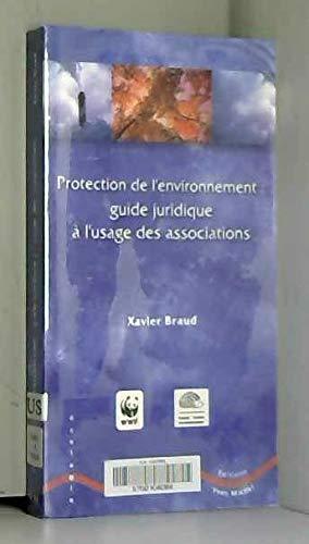 9782913492141: Protection de l'environnement : Guide juridique à l'usage des associations