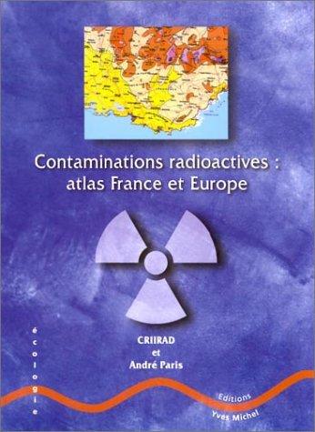 9782913492158: Contaminations radioactives : Atlas France et Europe