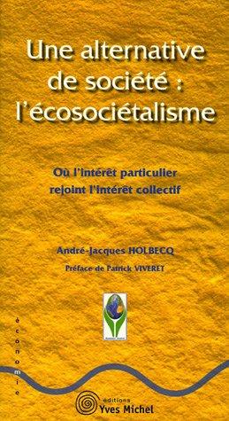 9782913492349: Une alternative de société : l'écosociétalisme : Où l'intérêt particulier rejoint l'intérêt collectif