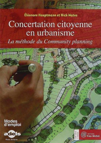 9782913492738: Concertation citoyenne en urbanisme : La m�thode du Community planning