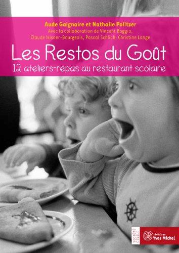 9782913492752: Les Restos du Goût : 12 ateliers-repas au restaurant scolaire