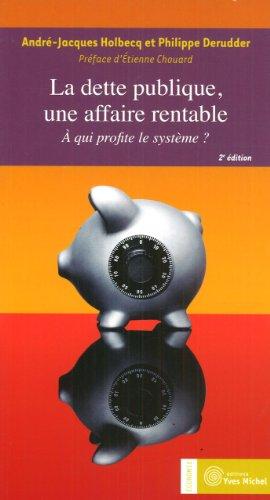 9782913492967: La dette publique, une affaire rentable (French Edition)